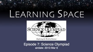 Learning Space Ep. 07: Science Olympiad