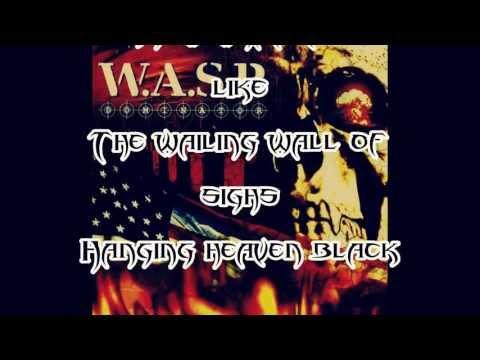 W.A.S.P. - Heaven's Hung In Black (lyrics) HD