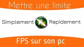[Tutoriel] Comment fixer une limite FPS sur son pc