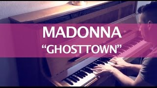 Madonna - Ghosttown (Piano Cover)