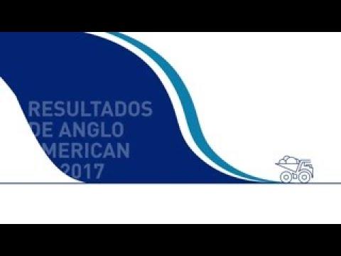 Resultados Anglo American 2017 Versión Completa