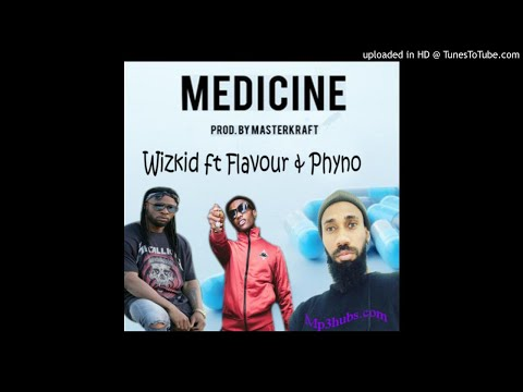 Wizkid – Medicine (Complete Remix) ft. Flavour & Phyno [New Song]