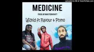 Download Wizkid – Medicine (Complete Remix) ft. Flavour & Phyno [New Song] MP3 song and Music Video