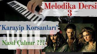 Melodika Dersi 3 - Karayip Korsanları Nasıl Çalınır ?