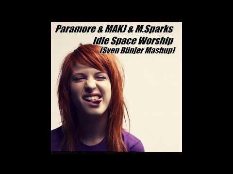 Paramore & MAKJ & M.Sparks - Idle Space Worship (Sven Bünjer Mashup)