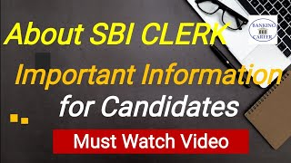 About SBI CLERK, Important Information for Candidates