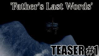 [OFFICIAL Teaser Trailer #1] 'Father's Last Words' A Roblox Titanic Short Film (Read Description)