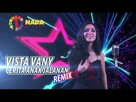 CERITA ANAK JALANAN Versi REMIX - Vista One Nada