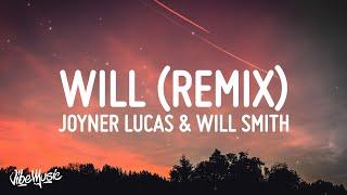 Joyner Lucas & Will Smith - Will (Remix) (Lyrics)