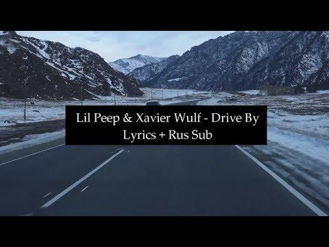 Lil Peep x Xavier Wulf - Drive By (Prod. Nedarb Nagrom) [Lyrics] + [Rus Sub]