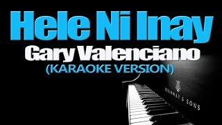 HELE IN INAY - Gary Valenciano (KARAOKE VERSION)