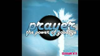 Prayer - The Power of Goodbye (Radio Edit)