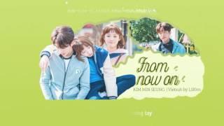 [Vietsub+Kara] From Now On - Kim Min Seung | Weightlifting Fairy Kim Bok Joo OST Part.2