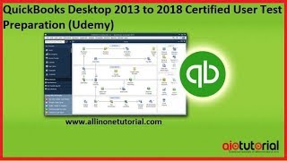 QuickBooks Desktop 2013-2018 Certified User Test Preparation (AllInOneTutorial.com)