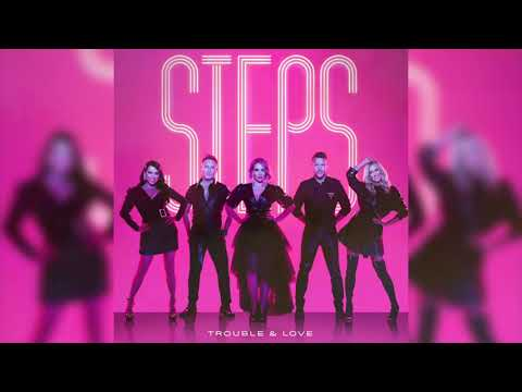 Steps – Trouble & Love