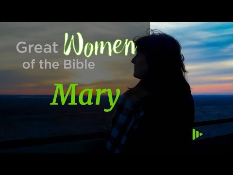 Great Women of the Bible: Mary