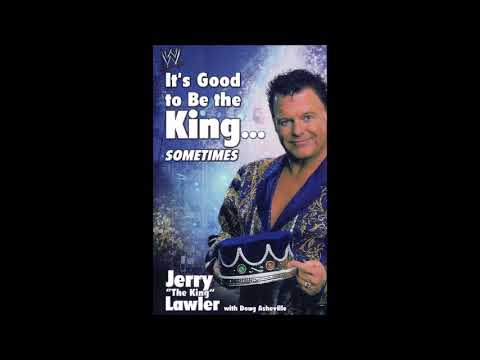 Its Good To Be The King...Sometimes (Jerry Lawler Full Audiobook)