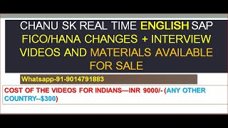 CHANU SK Real TIME English SAP FICO/HANA Changes + Interview  VIDEOS Materials Available for SALE