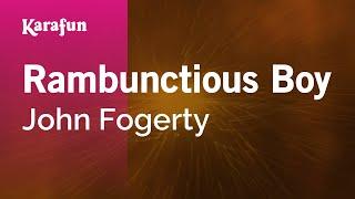 Karaoke Rambunctious Boy - John Fogerty *