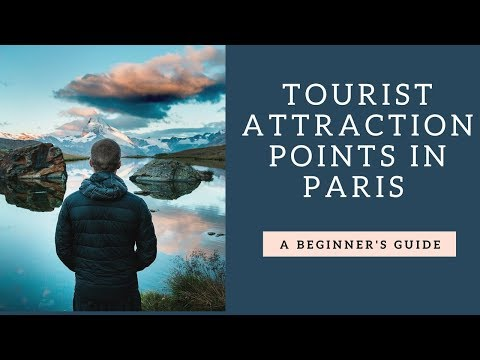 Top 15 Tourist Attraction Points in Paris | Travel Adventure | Travel Guide