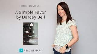 Book Review - A Simple Favor by Darcey Bell