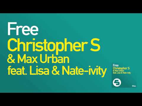 Christopher S & Max Urban Feat. Lisa & Nate-Ivity - Free