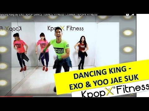 Dancing King By EXO & YOO JAE SUK   KPOP DANCE   DANCE FITNESS   KPOP WORKOUT   KPOPX FITNESS