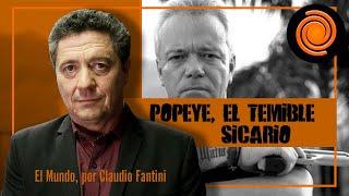 Quién era y qué hizo Popeye, el sicario más temido de Pablo Escobar | Por Claudio Fantini