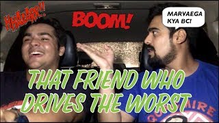 That Friend who drives THE WORST | Ashish Chanc...