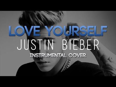 Love Yourself - Justin Bieber (Instrumental Cover)