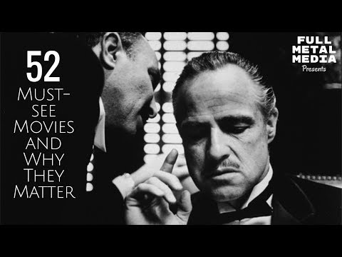 The 52 Must See Movies and Why they Matter  The Godfather