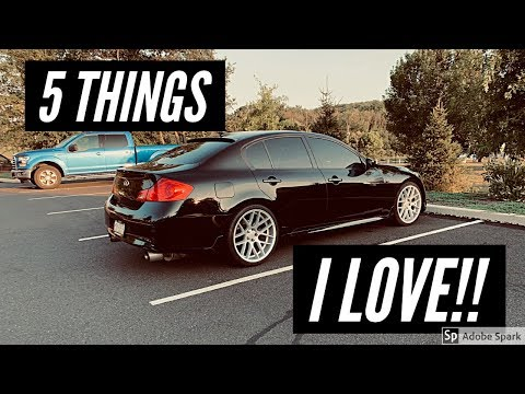 5 THINGS I LOVE ABOUT MY INFINITI G37 SEDAN!!