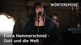 Elena Hammerschmid – Gott und die Welt