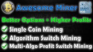 Three Methods of Mining Crypto with Awesome Miner & Mining Pool Hub