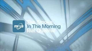 The Smoke feat Queenie  - In The Morning (Original Vocal Mix)