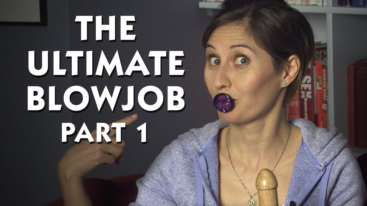 The Ultimate Blowjob - Part 1