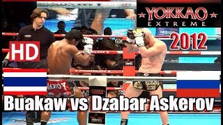 Buakaw vs Dzabar Askerov 2012 Hd
