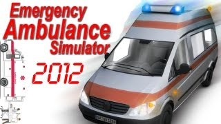Emergency Ambulance Simulator 2012 Gameplay PC HD