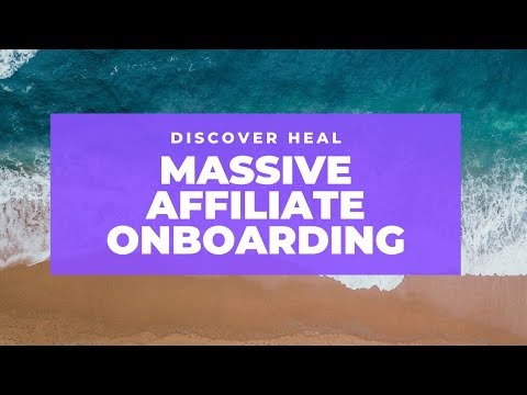 DISCOVER HEAL WORLDWIDE OFFICIAL LAUNCH 10/01/19 – MASSIVE AFFILIATE ONBOARDING