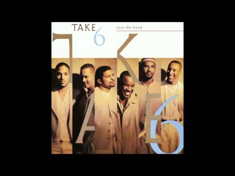 biggest part of me - Take 6 -  HD