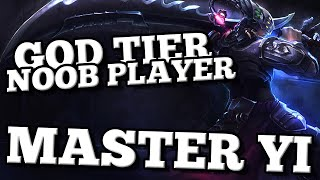 GOD TIER - NOOB PLAYER : MASTER YI