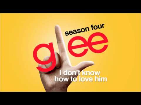 Glee I Don T Know How To Love Him