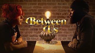 Suigeneris & Sammie Share Their Deepest Secrets   Between Us