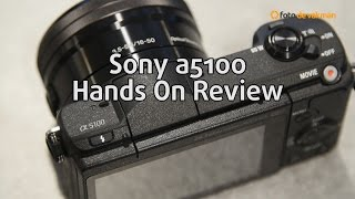 Sony A5100 Hands On Review