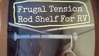 3 Ideas For An Rv Shelf Using Tension Rods For Cheap And Easy Removable Shelf