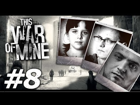 This War of Mine: Paragons of Virtue - Part 8