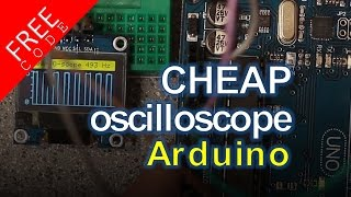 DIY Oscilloscope for $20 - FREE CODE