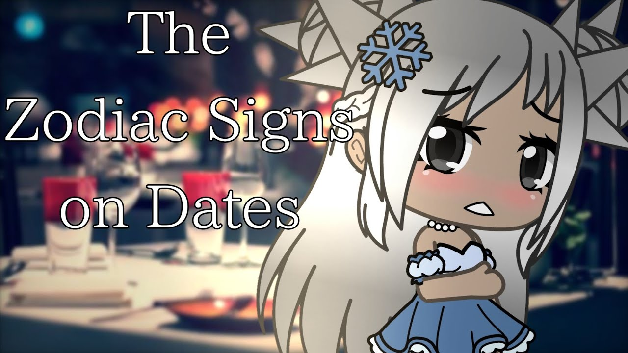 The Zodiac Signs On Dates||Gacha Skit|| 30k Special