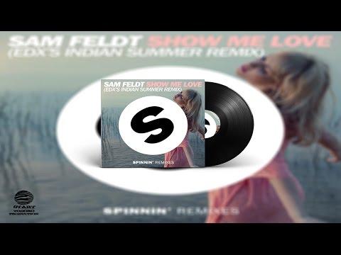 Sam Feldt ft. Kimberly Anne - Show Me Love (EDXs Indian Summer Remix)