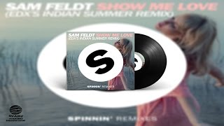 Sam Feldt ft. Kimberly Anne - Show Me Love (EDXs Indian Summer Remix)